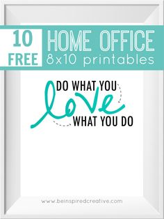 FREE PRINTABLE DOWNLOAD: 10 Home Office 8x10 printables to inspire you, put a little spice in your office décor, and for fun. I love these inspirational quotes and phrases so I decided to create these fun printable images that you can download and print right from your home computer from Be Inspired Creative.