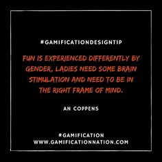 Daily #GamificationDesignTip: Fun is experienced differently by gender, ladies need some brain stimulation and need to be in the right frame of mind #gamification