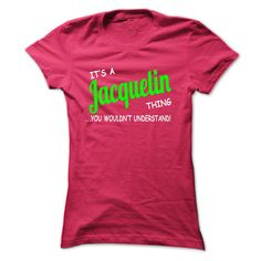 Jacquelin thing understand © ST420Jacquelin thing understand ST420Jacquelin, thing understand, name shirt