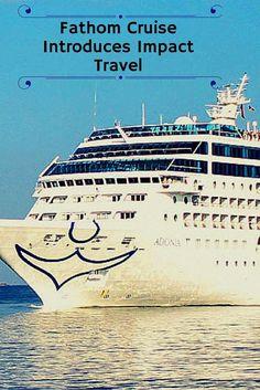 Fathom Cruise Introduces Impact Travel http://RoarLoud.net