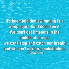 In almost all of the other sports, you can take a break. In swimming, you can't stop or drink some water in the middle of your race. You can't sub someone else in. In my opinion, swimming is the sport that takes the most and the least wimpy sport. Swimming Funny, Swimming Memes, I Love Swimming, Swimming Diving, Funny Swimming Quotes, Swimming Tips, Competitive Swimming, Synchronized Swimming, Swimmer Quotes