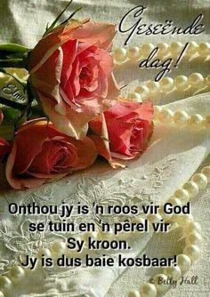 Good Morning Messages, Good Morning Wishes, Lekker Dag, Afrikaanse Quotes, Goeie Nag, Goeie More, Morning Blessings, Living Water, Wishes For Baby