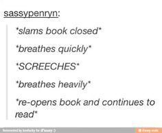 This is me every time something goes wrong in my book.
