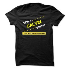[Hot tshirt name list] Its a CALVIN thing.-914E09 Teeshirt Online Hoodies, Tee Shirts