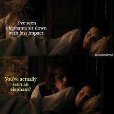 """""""You've actually seen an elephant?"""" - Drunk!Jamie (haha) #Outlander"""