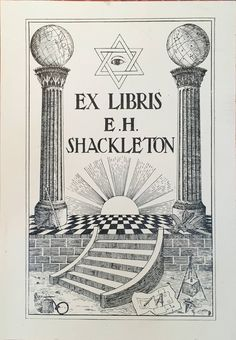 """This bookplate with the familiar masonic symbols belonged to the famous polar explorer Sir Ernest Shackleton (1874-1911). The traditional masonic symbolism of Shackleton's bookplate is not very exciting. There is nothing to indicate his adventurous other life. The book in which his bookplate was pasted describes Francis Bacon's alleged connection to the Rosicrucians and the Freemasons, being Mrs. Henry Pott's """"Francis Bacon and his secret society"""" (1891). www.ritmanlibrary.com"""