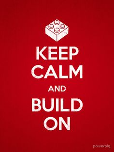 """""""Keep Calm and Build On"""" Mounted Prints by powerpig 