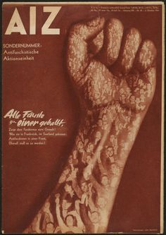 1934 - All Fists Clenched into One cover for AIZ (Arbeiter Illustrierte Zeitung) illustrated by John Heartfield John Heartfield, Dada Movement, Ale, Francis Picabia, Political Art, Man Ray, Art Institute Of Chicago, Modern Graphic Design, Art Google