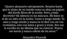 """- Alejandra Pizarnik -  """" Quiero abrazarte """""""