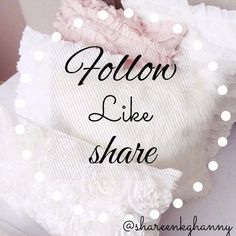 • Follow • Like • Share Please feel free to follow, share and like. I promise you will receive the same love back.  Other