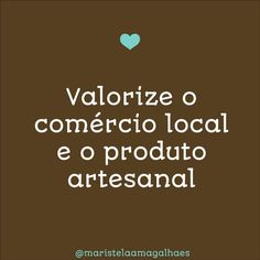 Valorize o comércio local e o produto artesanal Creme, Sweets, Chocolate, Words, Quotes, Instagram, Sweet Messages, Deck Posts, Kitchen Quotes