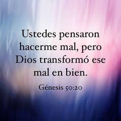 Ustedes pensaron hacerme mal, pero Dios transformo ese mal en bien.  Genesis 50:20