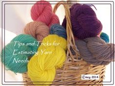 How much yarn do I need for this? Tips and Tricks for Estimating Yarn Needs. Written by designer Mary Gildersleeve.