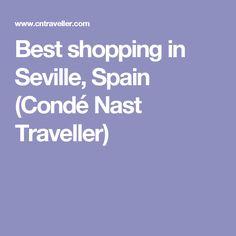 Best shopping in Seville, Spain (Condé Nast Traveller)
