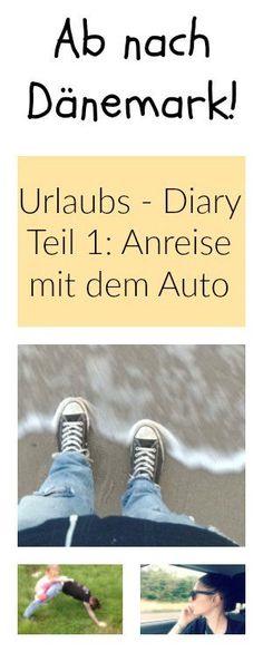 Urlaubs - Diary Teil 1: Ab nach Dänemark! Die Anreise mit Kindern im Auto. / 2KindChaos Eltern Blogazin