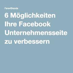 6 Möglichkeiten Ihre Facebook Unternehmensseite zu verbessern