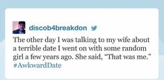 """Discob4breakdon, who had a hilarious awkward date:   19 People Who Totally Nailed Jimmy Fallon's """"Tonight Show"""" Hashtags"""