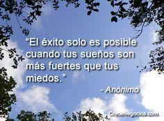 El EXITO solo es posible...  #Motivación #Frases #Exito #Logro #Miedo