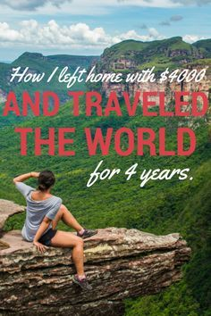 How I Left Home with $4000 and Traveled for 4 Years - Curiosity Travels
