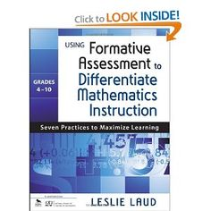 Using Formative Assessment to Differentiate Mathematics Instruction, Grades 4-10: Seven Practices to Maximize Learning