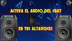 Como activar el audio del chat de grupo en tus altavoces. PS4