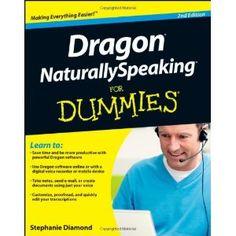 Dragon NaturallySpeaking For Dummies (Paperback)  http://www.amazon.com/dp/1118083806/?tag=goandtalk-20  1118083806