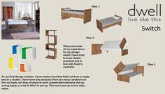 Switch Bed - I have made a bed that folds out from a single bed to a double. I have done this because there are many variations on fold out beds, but they all seem to have complicated elements that go wrong or take a lot of effort to put up.