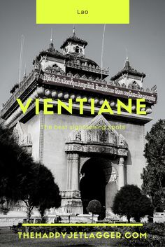 The best sightseeing spots in Vientiane! Read more on The Happy Jetlagger! - thehappyjetlagger.com