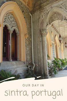 Our Day in Sintra, Portugal, including Quinta da Regaleira, the Palace of Monserrate, the Palace of Pena, and the Moorish Castle | We are the Everetts