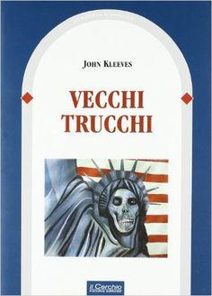 Amazon.it: Vecchi trucchi. Le strategie e la prassi della politica estera americana... - John Kleeves - Libri