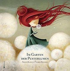 Im Garten der Pusteblumen: Amazon.de: Noelia Blanco, Valeria Docampo, Anna Taube: Bücher