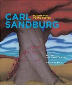 Poetry for Young People: Carl Sandburg: Frances Schoonmaker Bolin, Steven Arcella: 9781402754715: Amazon.com: Books