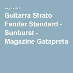 Guitarra Strato Fender Standard - Sunburst - Magazine Gatapreta