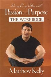 Living Every Day with Passion and Purpose Workbook