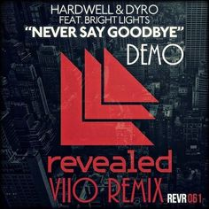 Hardwell & DYRO feat. Bright Lights  Never Say Goodbye (VIIO Remix) (DEMO)