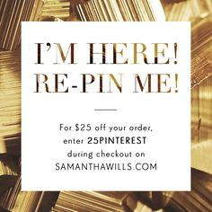 YOU'VE FOUND ME! Click on the image to visit samanthawills.com, and enter 25PINTEREST at checkout for $25 off your favourite jewellery styles. #SamanthaWills