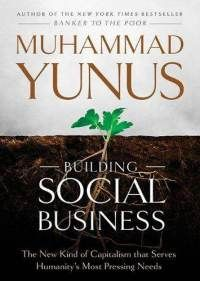 Books: Building Social Business: The New Kind of Capitalism That Serves Humanity's Most Pressing Needs (CD) by Muhammad Yunus (Author) New Books, Good Books, Books To Read, Social Activist, Social Entrepreneurship, Social Business, Social Work, Nobel Peace Prize, World Problems