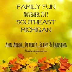 Things To Do in November 2013 in Southeast Michigan - Mrs. Weber's Neighborhood