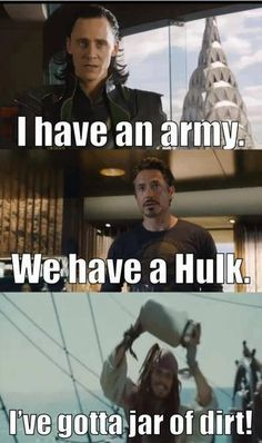 An Army, a Hulk, and a Jar of Dirt! Love all of these movies! Thor, Iron Man, Avengers, & Pirates of the Caribean