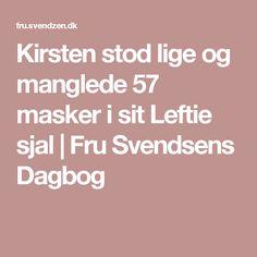 Kirsten stod lige og manglede 57 masker i sit Leftie sjal | Fru Svendsens Dagbog