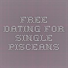 Free Dating for Single Pisceans