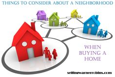 Here are several things to consider about a neighborhood when buying a home.