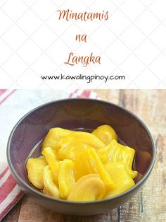 Minatamis na Langka are ripe jackfruit pieces stewed in sugar syrup