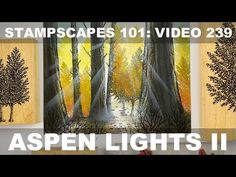 Stampscapes 101: Video 239.  Aspen Lights II