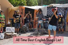 Everybody, wants to listen different types of songs like love songs, romantic songs & all time best English songs. Guys, listen to these awesome & best songs. Here are some best & popular list of song