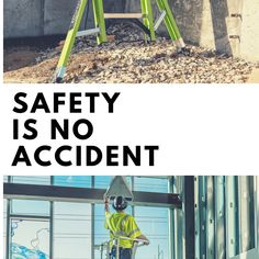 Safey is no accident. Take the time to make intentional decisions to be safe. Ladder, Safety, Security Guard, Stairway, Ladders