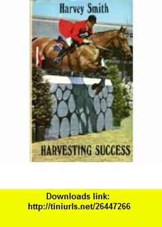 Harvesting Success (9780720702132) Harvey Smith , ISBN-10: 0720702135  , ISBN-13: 978-0720702132 ,  , tutorials , pdf , ebook , torrent , downloads , rapidshare , filesonic , hotfile , megaupload , fileserve