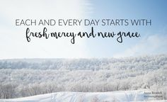 Fresh Mercy and New Grace