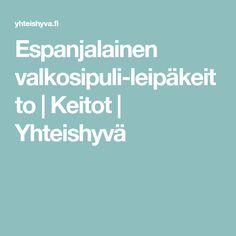 Espanjalainen valkosipuli-leipäkeitto   Keitot   Yhteishyvä Recipes, Ripped Recipes, Cooking Recipes, Medical Prescription, Recipe