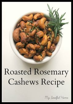 Rosemary Cashews Recipe Wonderful snack, nibble with drinks or packaged in a mason jar with a bit of twine a hostess or teacher gift!